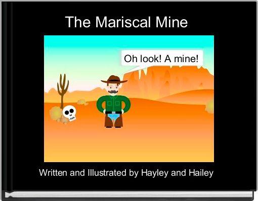 The Mariscal Mine