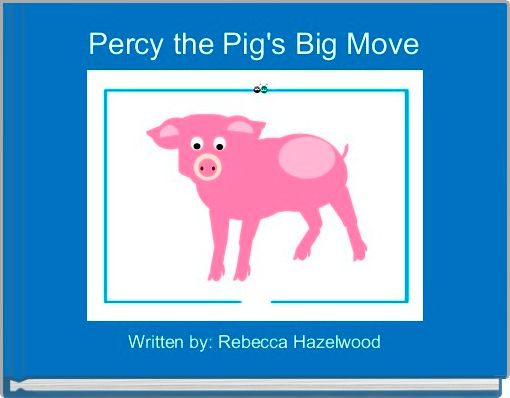 Percy the Pig's Big Move