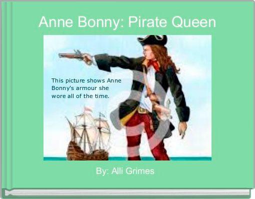 Anne Bonny: Pirate Queen