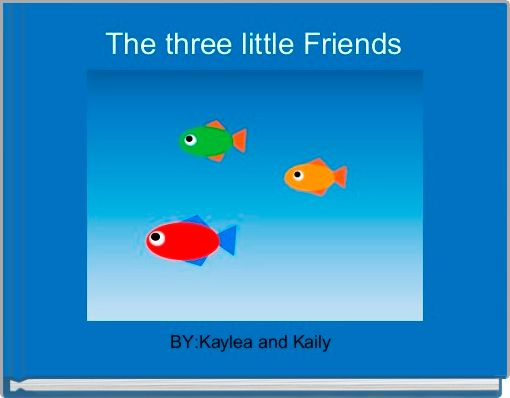 The three little Friends