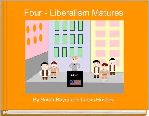 Four - Liberalism Matures