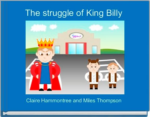 The struggle of King Billy