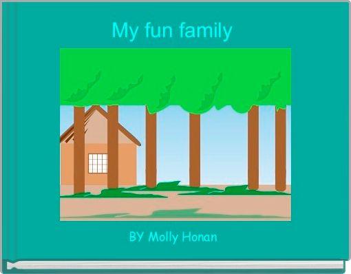 My fun family