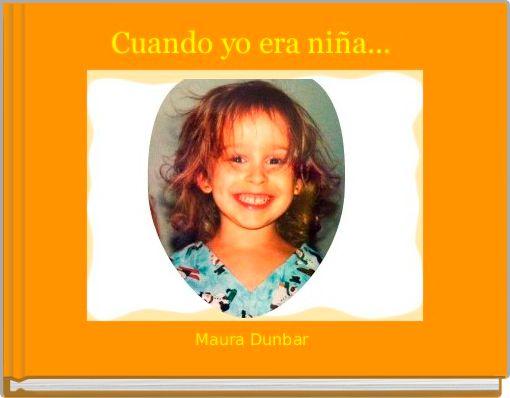 Cuando yo era niña...