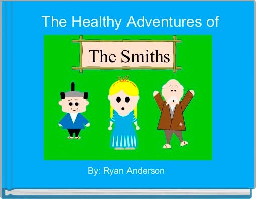 The Healthy Adventures of