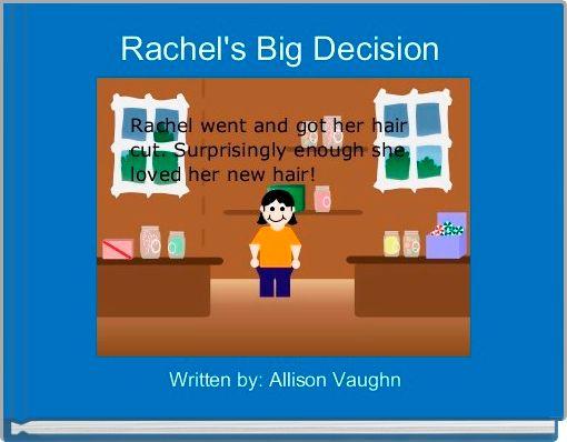Rachel's Big Decision