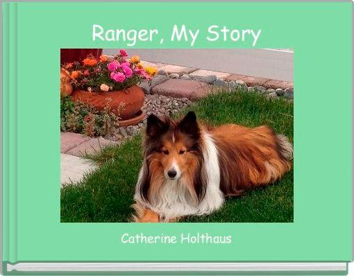 Ranger, My Story