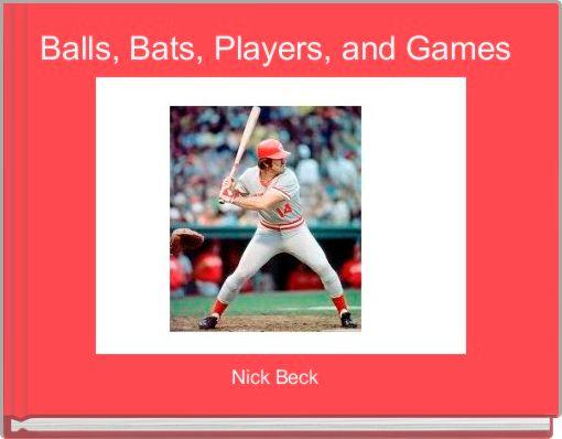Balls, Bats, Players, and Games