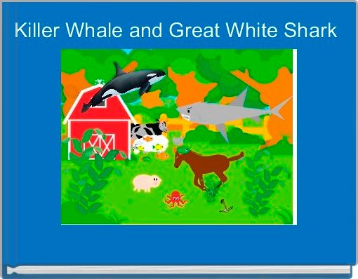 Killer Whale and Great White Shark