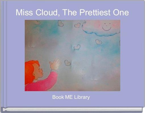 Miss Cloud, The Prettiest One