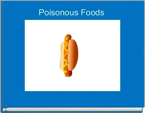Poisonous Foods