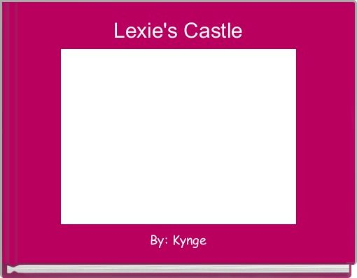Lexie's Castle