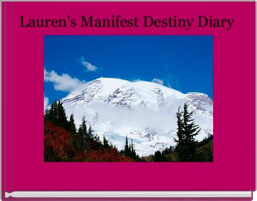 Lauren's Manifest Destiny Diary