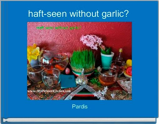 haft-seen without garlic?