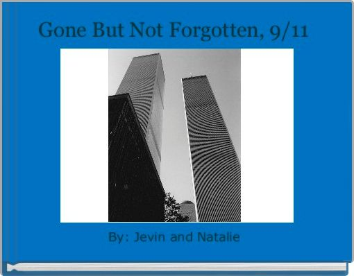 Gone But Not Forgotten, 9/11