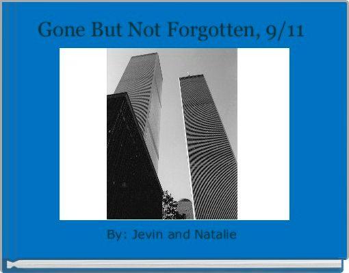 Gone But Not Forgotten, 9/11