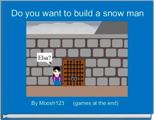 Do you want to build a snow man