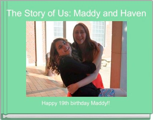 The Story of Us: Maddy and Haven