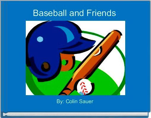 Baseball and Friends