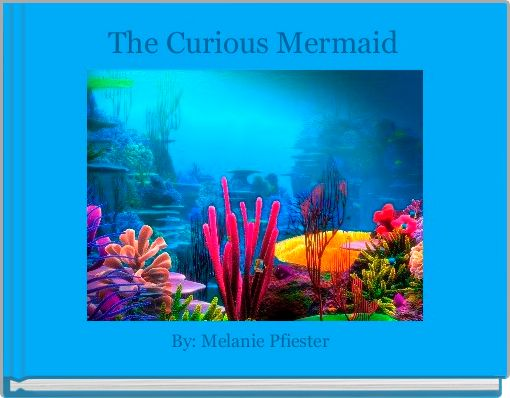 The Curious Mermaid