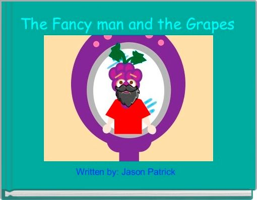 The Fancy man and the Grapes