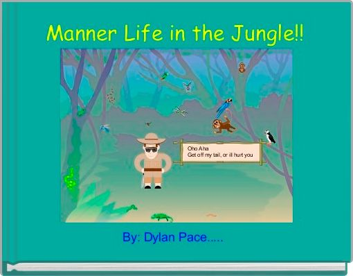 Manner Life in the Jungle!!