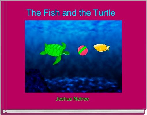The Fish and the Turtle
