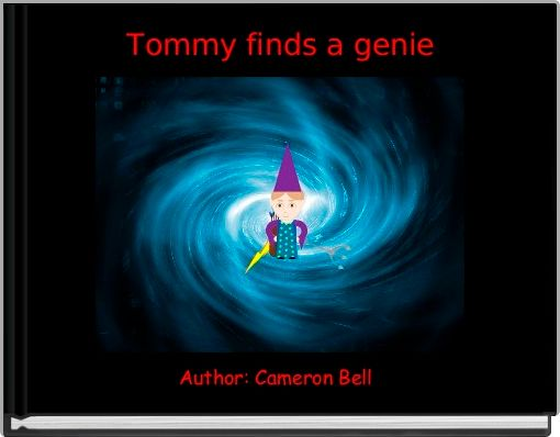 Tommy finds a genie