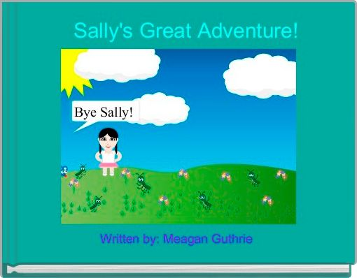 Sally's Great Adventure!