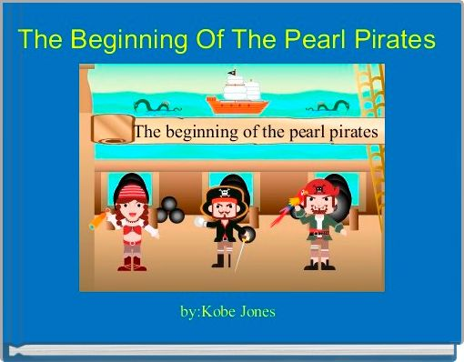 The Beginning Of The Pearl Pirates