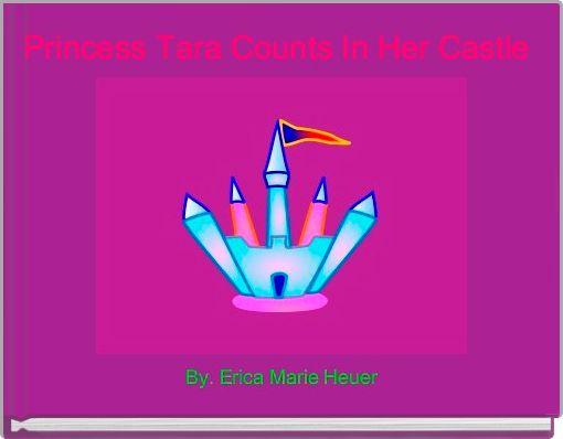 Princess Tara Counts In Her Castle