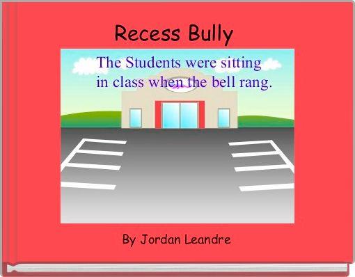 Recess Bully