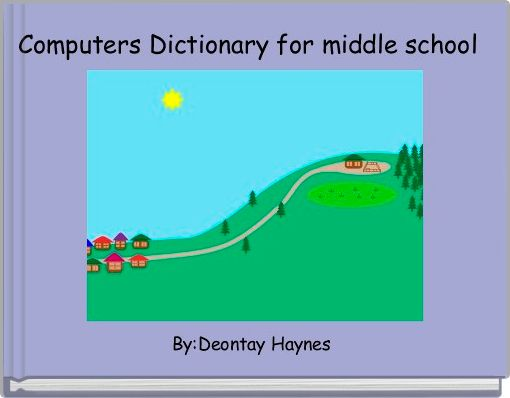 Computers Dictionary for middle school
