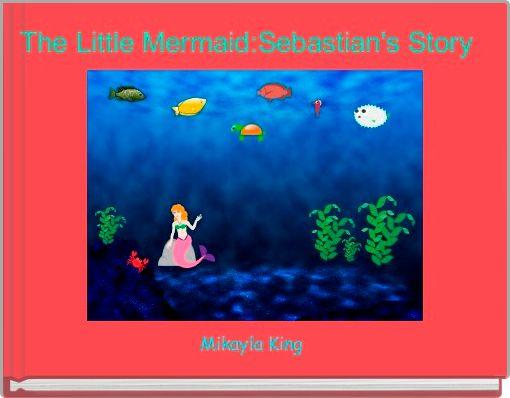 The Little Mermaid:Sebastian's Story