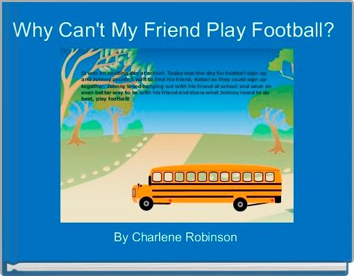 Why Can't My Friend Play Football?