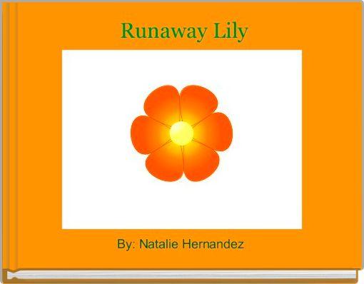 Runaway Lily