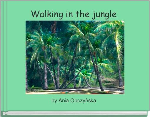 Walking in the jungle