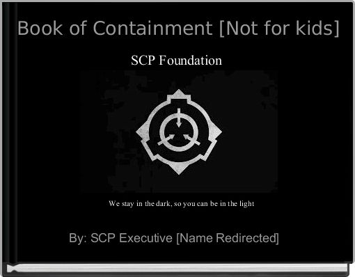 Book of Containment [Not for kids]