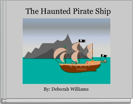 The Haunted Pirate Ship
