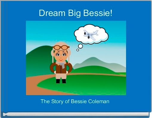 Dream Big Bessie!