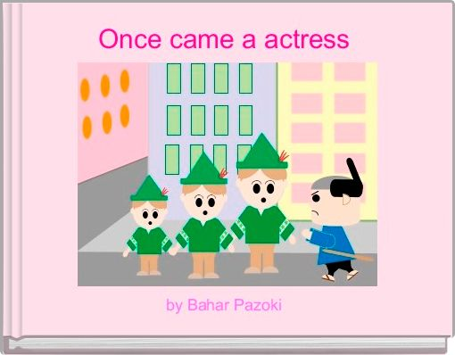 Once came a actress