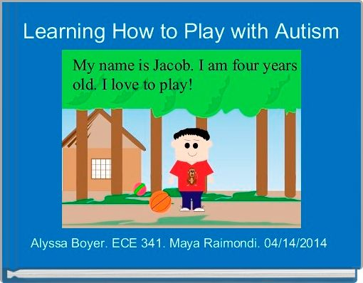 Learning How to Play with Autism