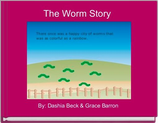 The Worm Story