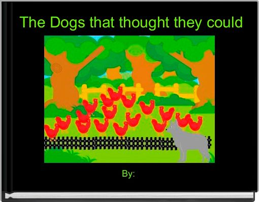 The Dogs that thought they could