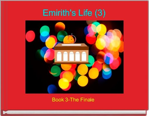 Emirith's Life (3)