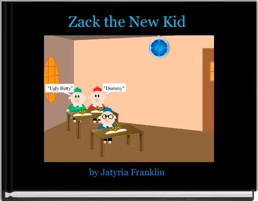 Zack the New Kid