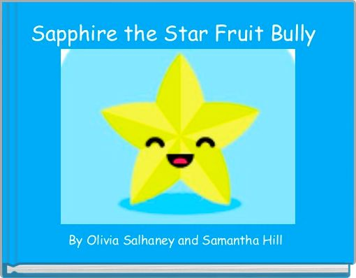 Sapphire the Star Fruit Bully