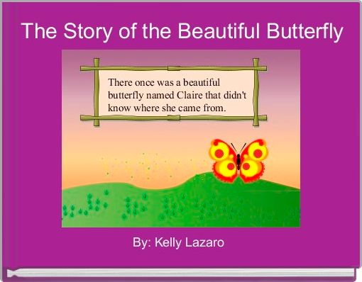 The Story of the Beautiful Butterfly