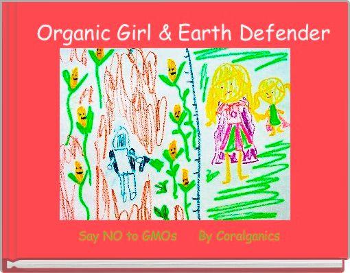 Organic Girl & Earth Defender