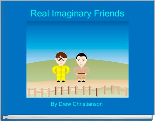Real Imaginary Friends